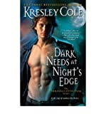 Dark Needs at Night's Edge (Immortals After Dark, Book 4) (141654707X) by Cole, Kresley
