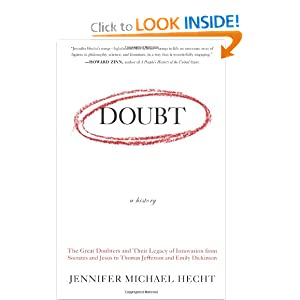 Doubt: A History: The Great Doubters and Their Legacy of Innovation from Socrates and Jesus to Thomas... by Jennifer Michael Hecht