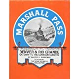 img - for Marshall Pass: Denver & Rio Grande, gateway to the Gunnison country : featuring the Dow Helmers collection book / textbook / text book