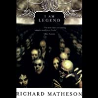 I Am Legend (       UNABRIDGED) by Richard Matheson Narrated by Robertson Dean