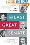 The Last Great Senate: Courage and St...