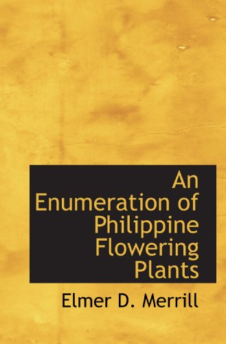 An Enumeration of Philippine Flowering Plants