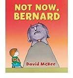 [( Not Now, Bernard )] [by: David McKee] [Nov-2012] David McKee