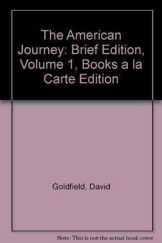 American Journey,The: Brief Edition, Volume 1, Books a la Carte Edition (6th Edition)