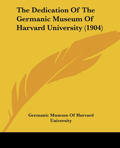 The Dedication of the Germanic Museum of Harvard University (1904)