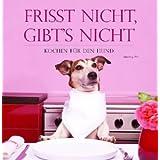 """Frisst nicht - gibt's nicht: Leckeres f�r den Hundvon """"Ingeborg Pils"""""""