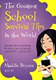 Greatest School Survival Tips in the World (Greatest Tips in the World)