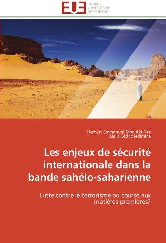 Les enjeux de sécurité internationale dans la bande sahélo-saharienne: Lutte contre le terrorisme ou course aux matières premières?