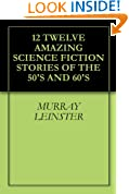 12 TWELVE AMAZING SCIENCE FICTION STORIES OF THE 50'S AND 60'S