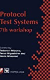 img - for Protocol Test Systems: 7th workshop 7th IFIP WG 6.1 international workshop on protocol text systems (IFIP Advances in Information and Communication Technology) book / textbook / text book