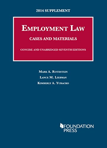 2014 Supplement To Employment Law, Cases And Materials, Concise And Unabridged 7Th Editions (University Casebook Series) (English And English Edition)