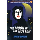 The Moon in the Gutter (Midnight Classics) ~ David Goodis