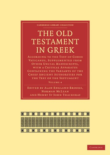 The Old Testament In Greek: According To The Text Of Codex Vaticanus, Supplemented From Other Uncial Manuscripts, With A Critical Apparatus Containing ... Collection - Biblical Studies) (Volume 4)