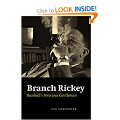 Branch Rickey: Baseball's Ferocious Gentleman