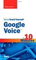 Sams Teach Yourself Google Voice in 10 Minutes ebook download