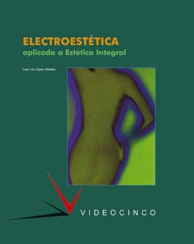 ELECTROESTETICA APLICADA A ESTETICA INTEGRAL