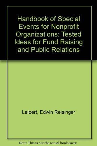 Handbook of Special Events for Nonprofit Organizations: Tested Ideas for Fund Raising and Public Relations