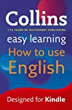 Easy Learning How to Use English (Collins Easy Learning English)