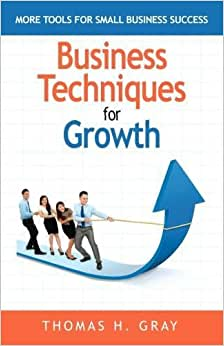 Business Techniques For Growth: More Tools For Small Business Success