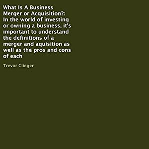 What Is a Business Merger or Acquisition? Audiobook