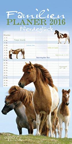 teneues Familienkalender Pferdeglück 2016- Familienterminplaner/ Familienplaner- 5 Spalten - 23 x 48 cm, Buch