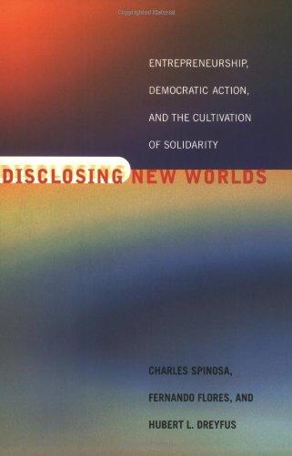 Disclosing New Worlds: Entrepreneurship, Democratic