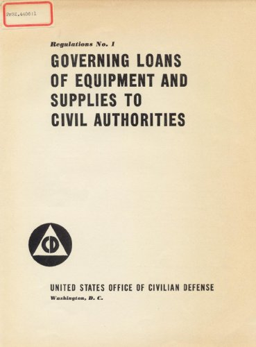 Governing Loans of Equipment and Supplies to Civil Authorities