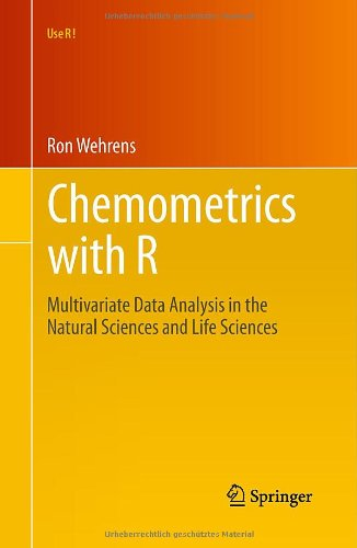 Chemometrics with R: Multivariate Data Analysis in the Natural Sciences and Life Sciences