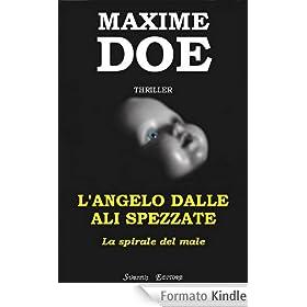 """L'ANGELO DALLE ALI SPEZZATE """"La Spirale del Male"""" [ I Edizione]"""