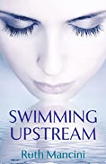 Swimming Upstream (The Swimming Upstream Series Book 1)