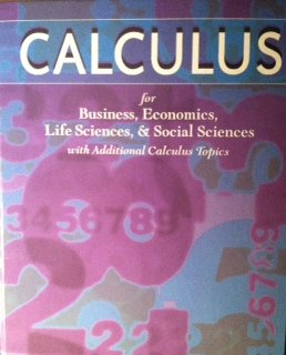 Calculus for Business, Economics, Life Sciences and Social Sciences with Additional Calculus Topics (12th Edition)