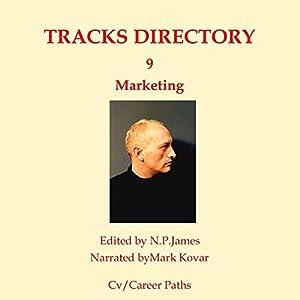 Tracks Directory Volume Nine: Marketing: Work Bank Data-Base, Book 9 Hörbuch von Nicholas James Gesprochen von: Mark Kovar