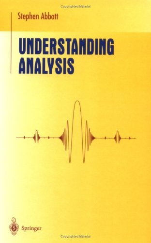 Understanding Analysis (Undergraduate Texts in Mathematics)