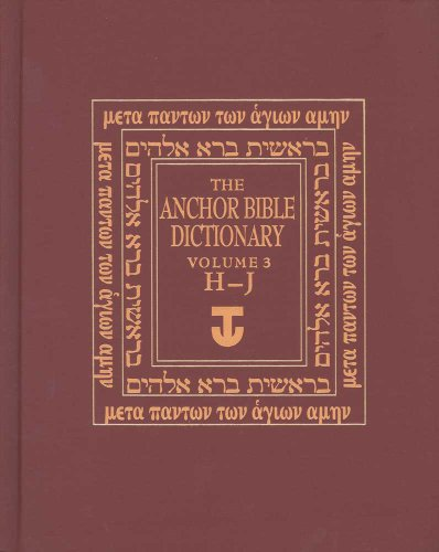 The Anchor Bible Dictionary, Vol. 3: H-JFrom Yale University Press