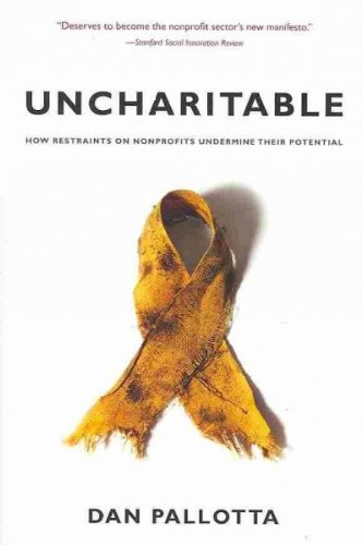Uncharitable: How Restraints on Nonprofits Undermine...
