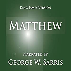 The Holy Bible - KJV: Matthew | [George W. Sarris (publisher)]
