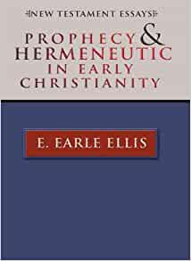 prophecy and hermeneutic in early christianity new testament essays