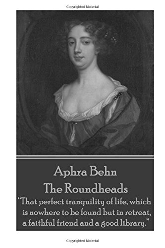 Aphra Behn - The Roundheads: