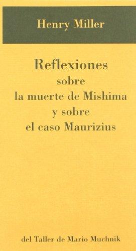 Reflexiones Sobre La Muerte De Mishima Y Sobre El Caso Maurizius