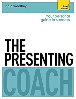 The Presenting Coach (Teach Yourself)