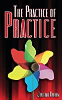 The Practice of Practice (English Edition)