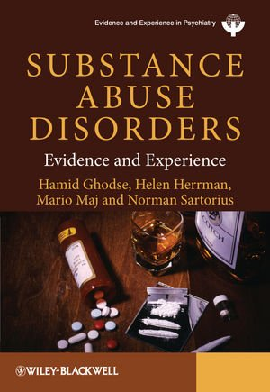 Substance Abuse Disorders: Evidence and Experience (WPA Series in Evidence & Experience in Psychiatry)