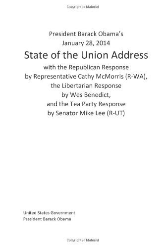 President Barack Obama'S January 28, 2014 State Of The Union Address With The Republican Response By Representative Cathy Mcmorris (R-Wa), The ... Tea Party Response By Senator Mike Lee (R-Ut)