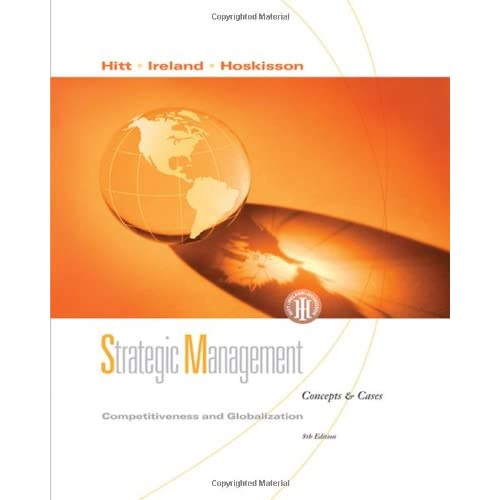 Strategic Management: Competitiveness and Globalization Concepts and Cases