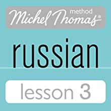 Michel Thomas Beginner Russian, Lesson 3  by Natasha Bershadski Narrated by Natasha Bershadski