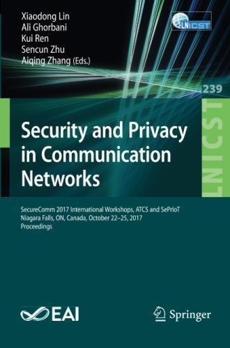 Security and Privacy in Communication Networks: SecureComm 2017 International Workshops, ATCS and SePrIoT, Niagara Falls, ON, Canada, October 22-25. and Telecommunications Engineering (Tapa Blanda)