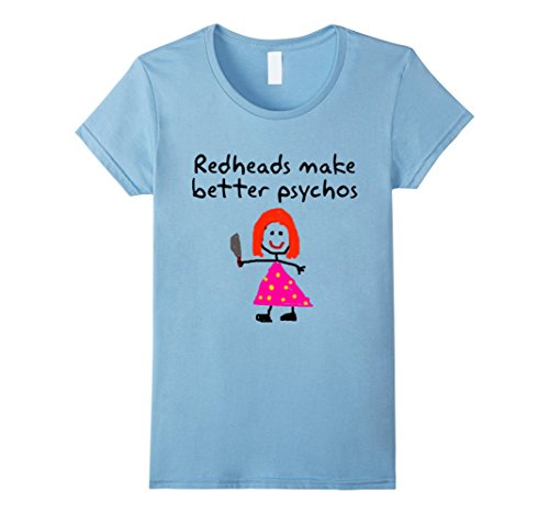 Women's Redheads Make Better Psychos T-shirt Large Baby Blue (Tiffany Blue Shirt compare prices)