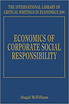 Economics Of Corporate Social Responsibility (The International Library Of Critical Writings In Economics Series, #296)