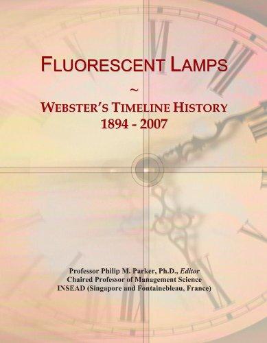 Fluorescent Lamps: Webster's Timeline History, 1894 - 2007 PDF
