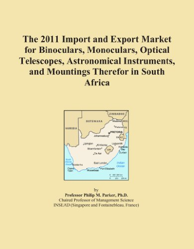 The 2011 Import And Export Market For Binoculars, Monoculars, Optical Telescopes, Astronomical Instruments, And Mountings Therefor In South Africa